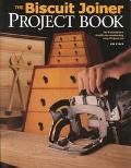 Biscuit Joiner Project Book Tips & Techniques to Simplify Your Woodworking Using This Great ...