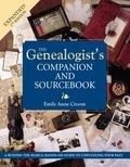 Genealogist's Companion and Sourcebook Guide to the Resources You Need for Unpuzzling Your Past