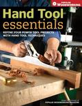 Hand Tool Essentials Refine Your Power Tool Projects With Hand Tool Techniques Combining Pow...