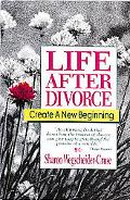 Life After Divorce Create a New Beginning