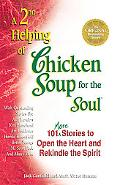 2nd Helping of Chicken Soup for the Soul 101 More Stories to Open the Heart and Rekindle the...