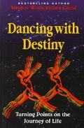 Dancing With Destiny Turning Points on the Journey of Life