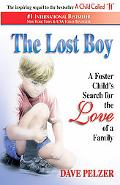 Lost Boy A Foster Child's Search for the Love of a Family