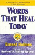 Words That Heal Today A Science of Mind Book