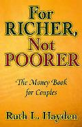 For Richer, Not Poorer The Money Book for Couples