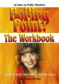 Boiling Point the Workbook Dealing With the Anger in Our Lives