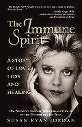 Immune Spirit A Story of Love, Loss and Healing