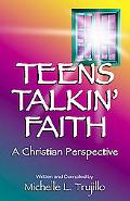 Teens Talkin' Faith A Christian Perspective