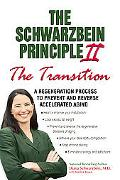 Schwarzbein Principle II The Transition  A Regeneration Process to Prevent and Reverse Accel...