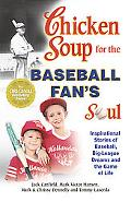 Chicken Soup for the Baseball Fan's Soul Inspirational Stories of Baseball, Big-League Dream...