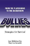 Bullies From the Playground to the Boardroom  Strategies for Survival