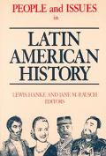 People and Issues in Latin American History From Independence to the Present  Sources and In...