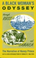 Black Womans Odyssey Through Russia and Jamaica The Narrative of Nancy Prince