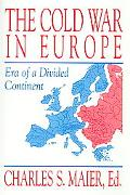 Cold War in Europe Era of a Divided Continent