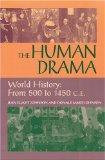 Human Drama: World History From 500 C.e. To 1400 C.e.
