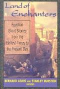Land of Enchanters Egyptian Short Stories from the Earliest Times to the Present Day