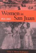 Women in San Juan, 1820-1868
