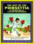 Gift of the Poinsettia + El Regalo De LA Flor De Nochebuena