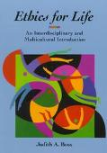 Ethics for Life: An Interdisciplinary and Multicultural Introduction