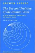 Use and Training of the Human Voice A Bio-Dynamic Approach to Vocal Life
