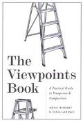 Viewpoints Book A Practical Guide to Viewpoints and Composition
