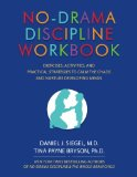 No-Drama Discipline Workbook: Exercises, Activities, and Practical Strategies to Calm The Ch...