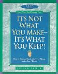 It's Not What You Make, It's What You Keep: How to Keep as Much after-Tax Money as the Law A...