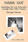 Inside Out Rebuilding Self & Personality Through Inner Child Therapy