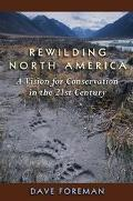 Rewilding North America A Vision for Conservation in the 21st Century