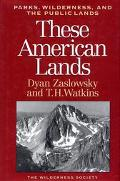 These American Lands Parks, Wilderness, and the Public Lands