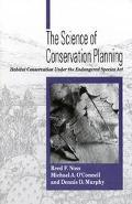 Science of Conservation Planning Habitat Conservation Under the Endangered Species Act