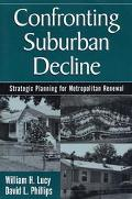 Confronting Suburban Decline Strategic Planning for Metropolitan Renewal