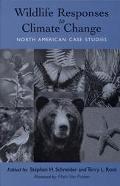 Wildlife Responses to Climate Change North American Case Studies