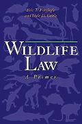 Wildlife Law: A Primer