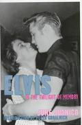 Elvis In the Twilight of Memory