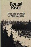 Round River: From the Journals of Aldo Leopold
