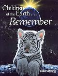 Children of the Earth Remember