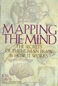 Mapping the Mind: The Secrets of the Human Brain and How It Works