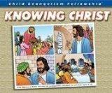Child Evangelism Fellowship: Knowing Christ