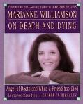 Marianne Williamson on Death and Dying Angel of Death and When a Friend Has Died Lectures Ba...