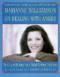 Marianne Williamson on Dealing With Anger Dealing With Anger and Total Defenselessness