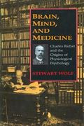 Brain, Mind, and Medicine Charles Richet and the Origins of Physiological Psychology