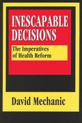 Inescapable Decisions The Imperatives of Health Reform