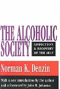 Alcoholic Society Addiction and Recovery of the Self