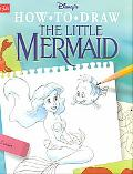 Disney's How to Draw the Little Mermaid