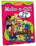 Make-N-Gift It (The Incredible Kids Craft-It-Series)
