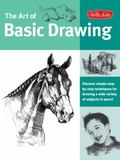 Art of Basic Drawing Discover Simple Step-by-Step Techniques for Drawing a Wide Variety of S...