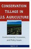 Conservation Tillage in U.S. Agriculture Environmental, Economic, and Policy Issues