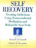 Self-Recovery Treating Addictions Using Transcendental Meditation and Maharishi Ayur-Veda