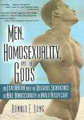 Men, Homosexuality, and the Gods An Exploration into the Religious Significance of Male Homo...